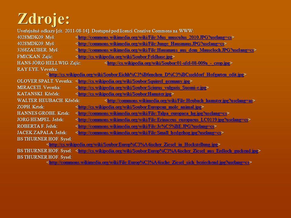 Zdroje: Uveřejněné odkazy [cit. 2011-08-14]. Dostupné pod licencí Creative Commons na WWW:
